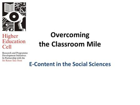 Overcoming the Classroom Mile E-Content in the Social Sciences.