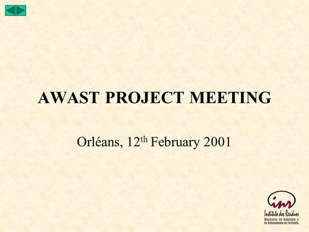 AWAST PROJECT MEETING Orléans, 12 th February 2001.