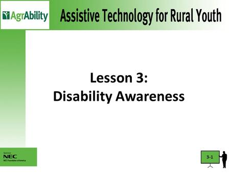 Lesson 3: Disability Awareness 3-1. Introduction (Click picture to play) Video not working? Need captioned video? 3-2.
