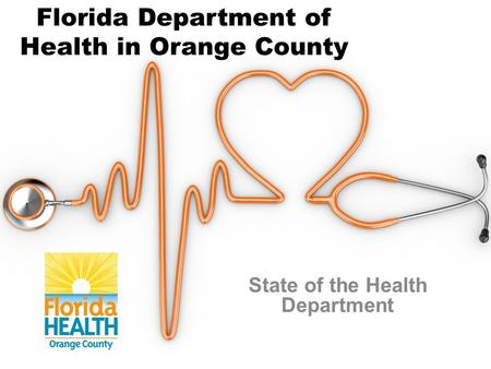 Florida Department of Health in Orange County State of the Health Department.