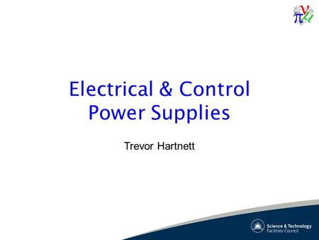 Electrical & Control Power Supplies Trevor Hartnett.