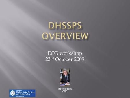 ECG workshop 23 rd October 2009 Martin Bradley CNO.