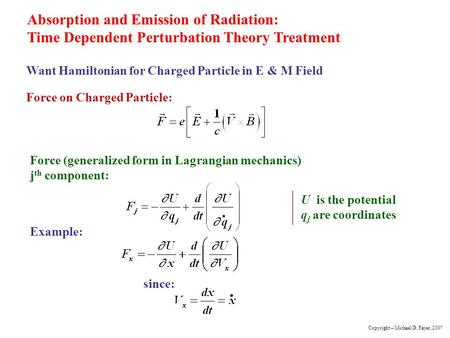 Absorption and Emission of Radiation: Time Dependent Perturbation Theory Treatment Want Hamiltonian for Charged Particle in E & M Field Force (generalized.