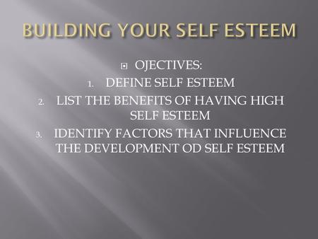 BUILDING YOUR SELF ESTEEM