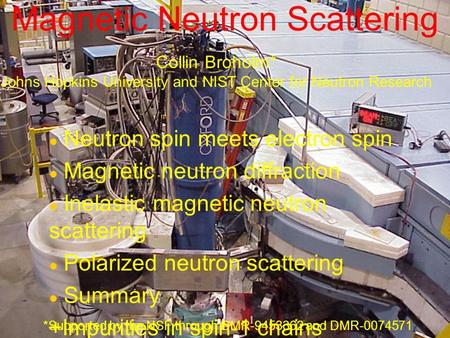 Magnetic Neutron Scattering Neutron spin meets electron spin Magnetic neutron diffraction Inelastic magnetic neutron scattering Polarized neutron scattering.