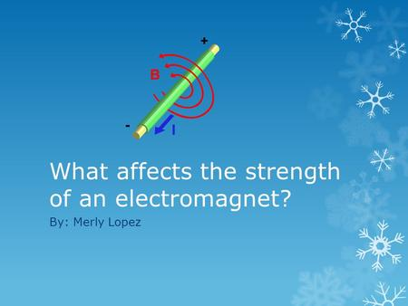 What affects the strength of an electromagnet?