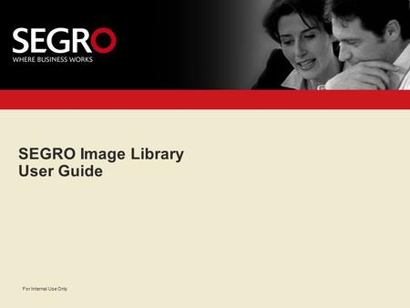 0 For Internal Use Only SEGRO Image Library User Guide.