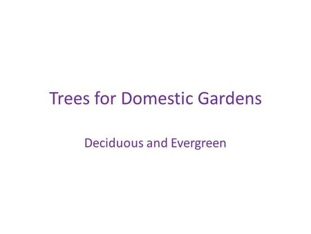 Trees for Domestic Gardens
