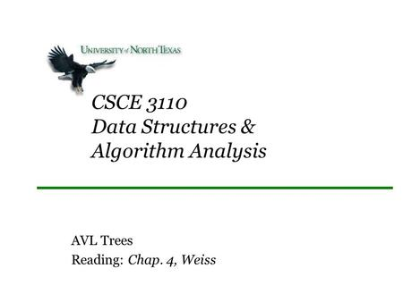 CSCE 3110 Data Structures & Algorithm Analysis AVL Trees Reading: Chap. 4, Weiss.