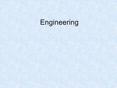 Engineering. What is Engineering? Engineering is a Two Year Course ending with the Leaving Certificate. There is a Higher and Ordinary level. Students.