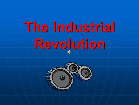 The Industrial Revolution I. WHEN??? 1750-1870 1750-1870 -1 ST complex machines -1 st factories -1 st use of steam power -replace man-power w/ machine-power.
