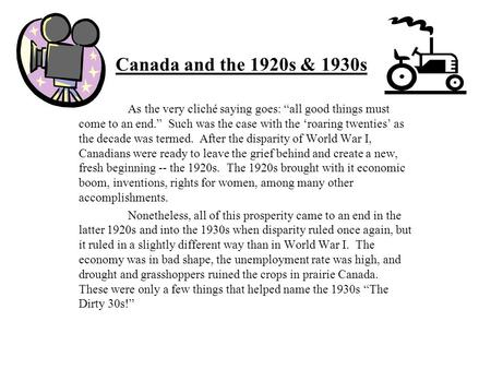 "Canada and the 1920s & 1930s As the very cliché saying goes: ""all good things must come to an end."" Such was the case with the 'roaring twenties' as the."