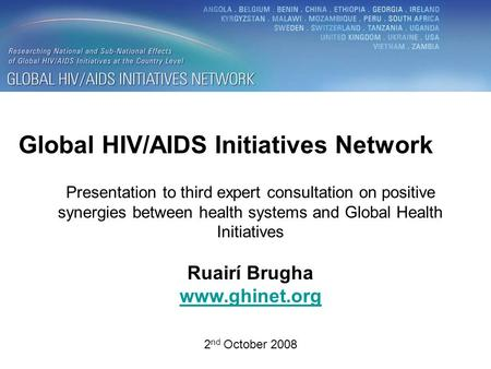 Global HIV/AIDS Initiatives Network Presentation to third expert consultation on positive synergies between health systems and Global Health Initiatives.