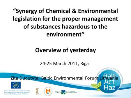 """Synergy of Chemical & Environmental legislation for the proper management of substances hazardous to the environment"" Overview of yesterday 24-25 March."