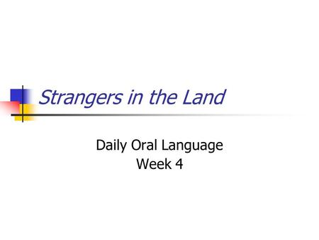 Strangers in the Land Daily Oral Language Week 4.