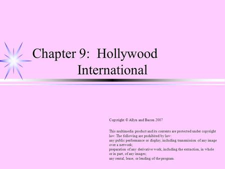 Chapter 9: Hollywood International This multimedia product and its contents are protected under copyright law. The following are prohibited by law: any.
