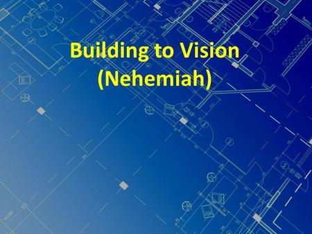 Building to Vision (Nehemiah). History - BC 597 Capture of Jerusalem > Babylon 536 Persia captures Babylon (Baghdad). Some Jews return. Some to Suza,