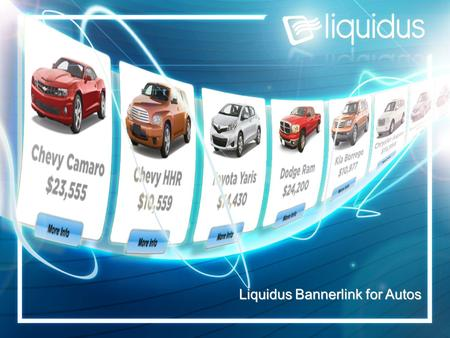 Liquidus Bannerlink for Autos. Page 2 Bannerlink Data Driven Rich Media ad unit 300 + listings within each ad unit Dynamic inventory updates Listing video.