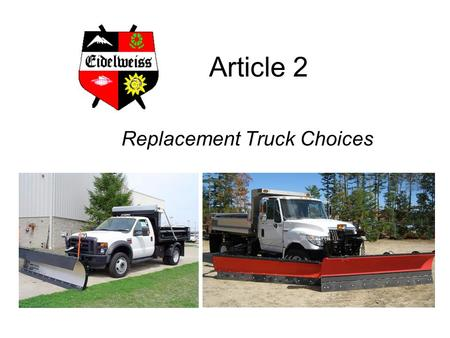 Article 2 Replacement Truck Choices. VDOE Vehicles VehicleYearMiles Condition2014 Repairs Grader 2014<1000New$0 Backhoe 2014<1000New$0 International Workstar.