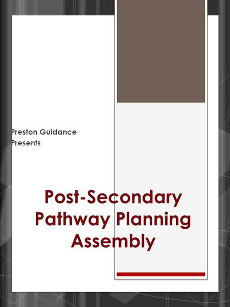 Post-Secondary Pathway Planning Assembly Preston Guidance Presents.