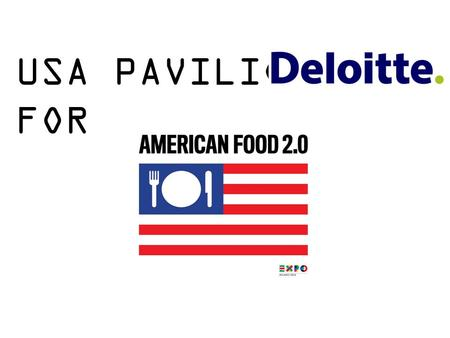 USA PAVILION FOR. EXPO MILANO SITE WWW.EXPO2015.ORG AMERICAN RESTAURANT USA PAVILION.
