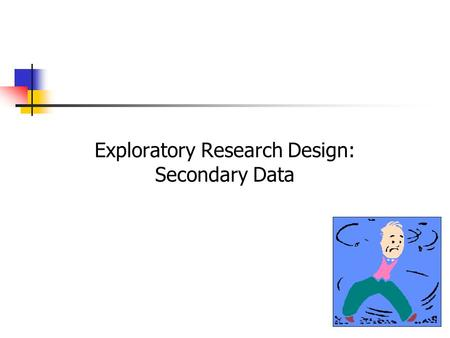 Exploratory Research Design: Secondary Data. 4-2 Primary vs. Secondary Data Primary data are originated by a researcher for the specific purpose of addressing.