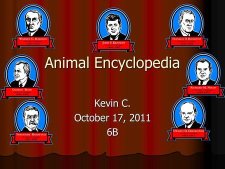 Animal Encyclopedia Kevin C. October 17, 2011 6B.