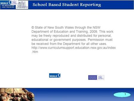 1 © State of New South Wales through the NSW Department of Education and Training, 2009. This work may be freely reproduced and distributed for personal,