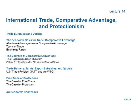 1 of 29 Lecture 14 Trade Surpluses and DeficitsThe Economic Basis for Trade: Comparative AdvantageAbsolute Advantage versus Comparative AdvantageTerms.