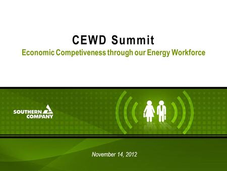 CEWD Summit Economic Competiveness through our Energy Workforce November 14, 2012.