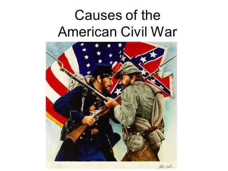 Causes of the American Civil War. The South Economy was based on Plantations, but only ¼ of the population were plantation owners Supplied the world ¾.
