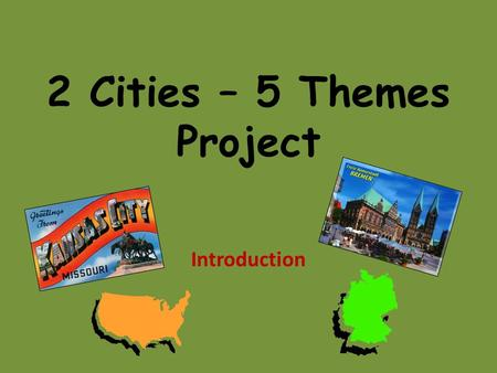 2 Cities – 5 Themes Project