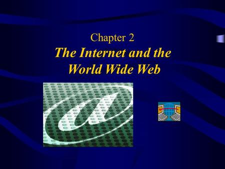 Chapter 2 The Internet and the World Wide Web. 2 Objectives Brief history Internet Access Six Internet Services –Web –Email –Chat (instant messenger)