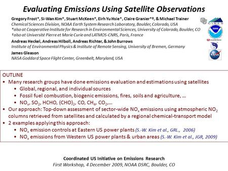 OUTLINE Many research groups have done emissions evaluation and estimations using satellites Global, regional, and individual sources Fossil fuel combustion,