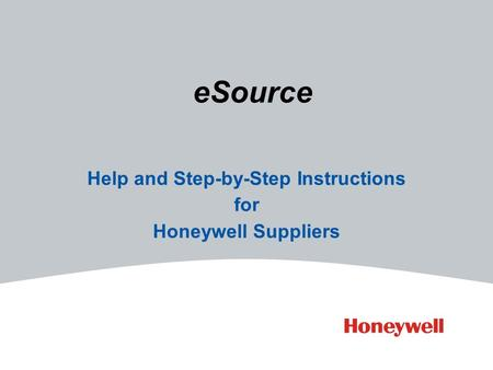ESource Help and Step-by-Step Instructions for Honeywell Suppliers.