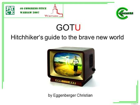 Hitchhiker's guide to the brave new world GOTU by Eggenberger Christian.