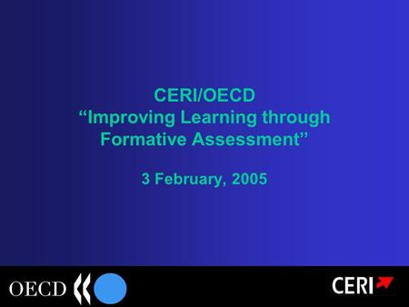 "CERI/OECD ""Improving Learning through Formative Assessment"" 3 February, 2005."