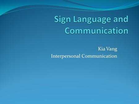 Sign Language and Communication