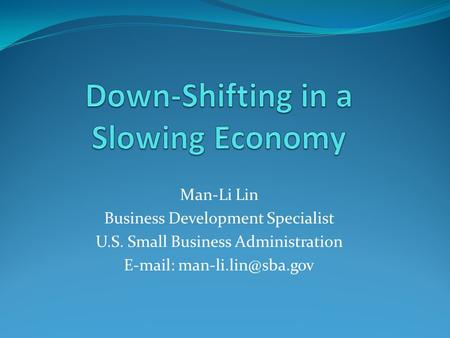 Man-Li Lin Business Development Specialist U.S. Small Business Administration