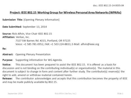 Doc.: IEEE 802.15-14-0035-04 Rick Alfvin (Verilan, Inc.)Slide 1 Project: IEEE 802.15 Working Group for Wireless Personal Area Networks (WPANs) Submission.