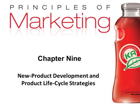 Chapter 9- slide 1 Copyright © 2009 Pearson Education, Inc. Publishing as Prentice Hall Chapter Nine New-Product Development and Product Life-Cycle Strategies.