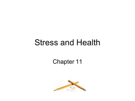 Stress and Health Chapter 11.
