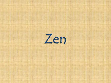 "So what is it? — ""Zen,"" is beyond definition and logic. It is at the same time a particular teaching of Buddhism and a state of mind. — Stresses direct."