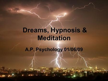 Dreams, Hypnosis & Meditation