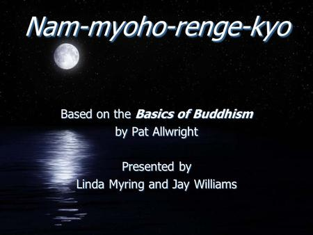 Nam-myoho-renge-kyo Based on the Basics of Buddhism by Pat Allwright