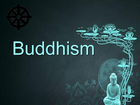 "Buddhism. What is Buddhism? Buddhism is a major world religion, or in a better sense, philosophy. It is the 4 th largest ""religion"" of the world, and."