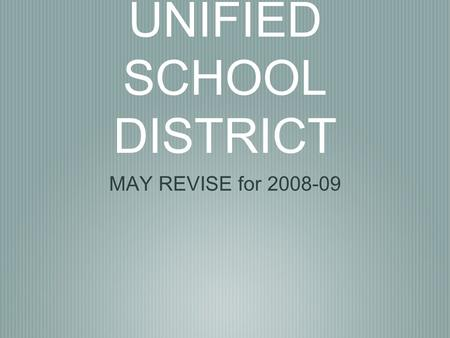 SADDLEBACK VALLEY UNIFIED SCHOOL DISTRICT MAY REVISE for 2008-09.