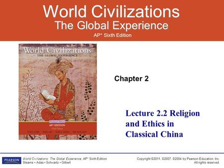 Chapter 2 AP* Sixth Edition World Civilizations The Global Experience World Civilizations The Global Experience Copyright ©2011, ©2007, ©2004 by Pearson.