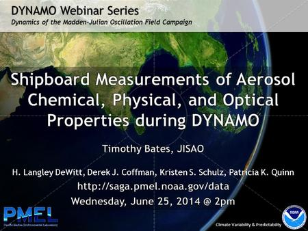 DYNAMO Webinar Series Dynamics of the Madden-Julian Oscillation Field Campaign Climate Variability & Predictability.