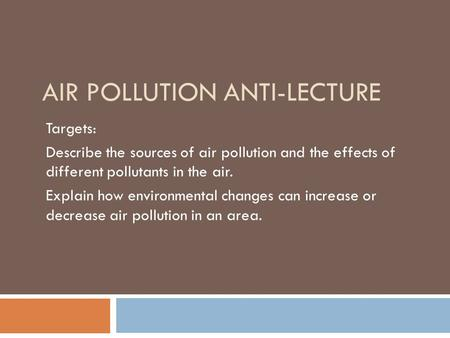 Air Pollution Anti-Lecture